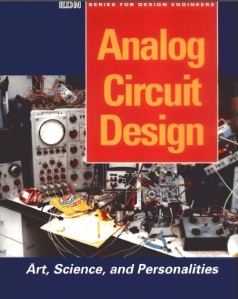 Analog Circuit Design Art, Science, and Personalitiescoverpage_scan